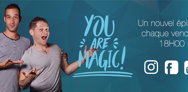 You Are Magic, la première web-serie qui dépoussière la magie
